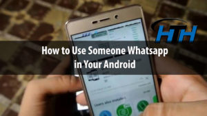 How to Use Someone's Whatsapp In Your Android