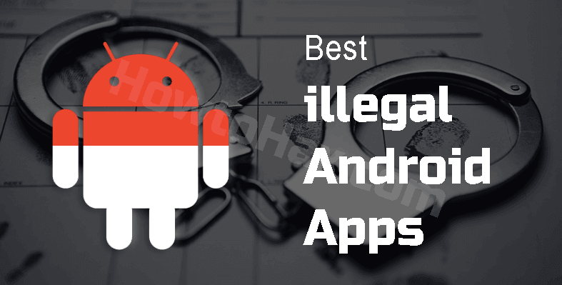 10 Best illegal Android Apps of 2019 (No Root / Root) - How