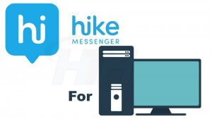How To Install Hike For PC